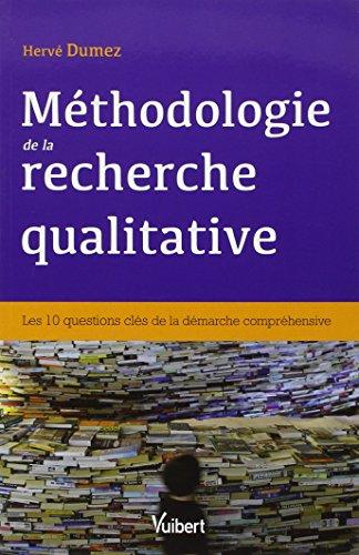 Mthodologie de la recherche qualitative - Les 10 questions cls de la dmarche comprhensive