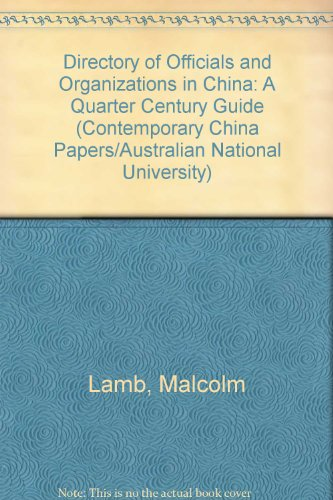 Directory of Officials and Organizations in China: A Quarter Century Guide (Contemporary China Papers/Australian National University) por Malcolm Lamb