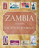 Zambia Vacation Journal: Blank Lined Zambia Travel Journal/Notebook/Diary Gift Idea for People Who Love to Travel