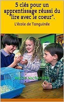 """5 clés pour un apprentissage réussi du """"lire avec le coeur"""".: L'école de Tanguinée par [Nicravate, Nicou]"""