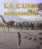 La cuna de la humanidad = The cradle of humankind