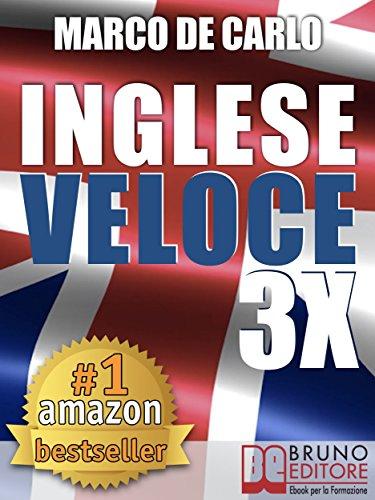 Inglese Veloce 3X. Corso di Lingua per