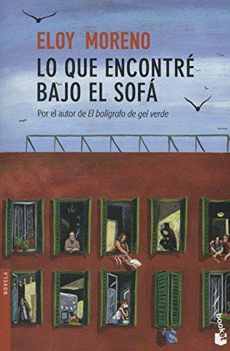 Lo que encontré bajo el sofá (Booket Logista) por Eloy Moreno