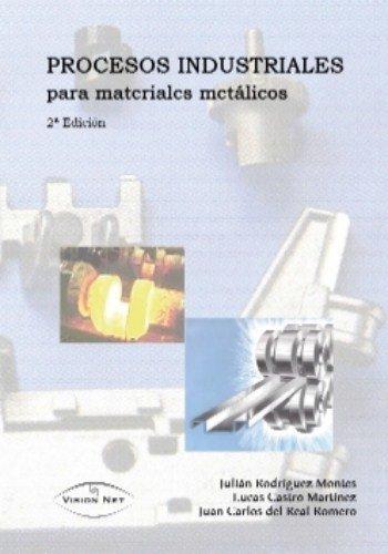 Procesos industriales para materiales metalicos de Julian Rodriguez Montes (15 sep 2009) Tapa blanda