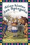 Alice hinter den Spiegeln (Anaconda Kinderbuchklassiker)