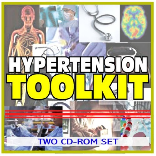 Hypertension (High Blood Pressure) Toolkit - Comprehensive Medical Encyclopedia with Treatment Options, Clinical Data, and Practical Information (Two CD-ROM Set)