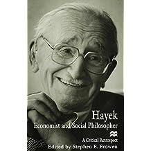 Hayek: Economist and Social Philosopher : A Critical Retrospect