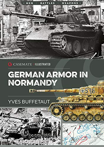 German Armor in Normandy (Casemate Illustrated) por Yves Buffetaut