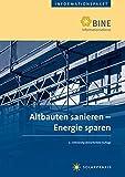 Altbauten sanieren - Energie sparen (BINE-Informationspaket)