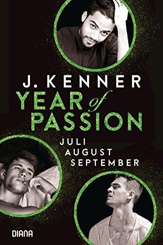 Year of Passion (7-9): Juli. August. September. Drei Romane in einem Band von [Kenner, J.]