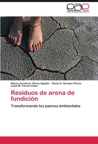Residuos de Arena de Fundicion por Nancy Ver P. Rez Aguilar