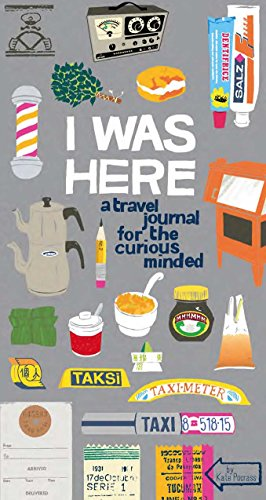 I Was Here: A Travel Journal for the Curious Minded por Kate Pocrass