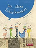 Das kleine Farben-Einmaleins: Mehrsprachige Ausgabe auf Deutsch