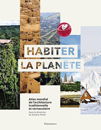 Habiter la Planete : atlas mondial de l'architecture vernaculaire
