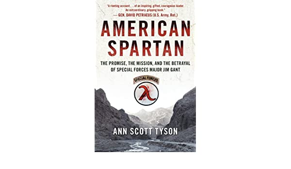 American spartan the promise the mission and the betrayal of american spartan the promise the mission and the betrayal of special forces major jim gant ebook ann scott tyson amazon kindle store fandeluxe Image collections