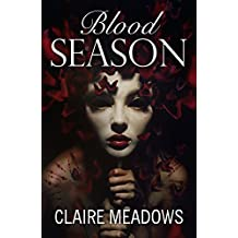 Blood Season by Claire Meadows (2016-05-26)