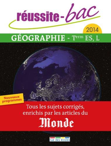 Réussite bac 2014 - Géographie, Terminale séries ES et L par Collectif