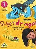 Superdrago. Curso de espanol para ninos. 1 alumno by Carolina Caparros (2009-10-13)