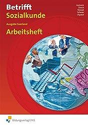 Betrifft Sozialkunde - Ausgabe Saarland. Arbeitsheft