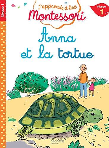 Anna et la tortue, niveau 1 - J'apprends à lire Montessori par Charlotte Jouenne