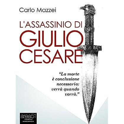 L'Assassinio Di Giulio Cesare