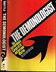 The Demonologist: The Extraordinary Career of Ed and Lorraine Warren by Gerald Brittle (1980-05-03)