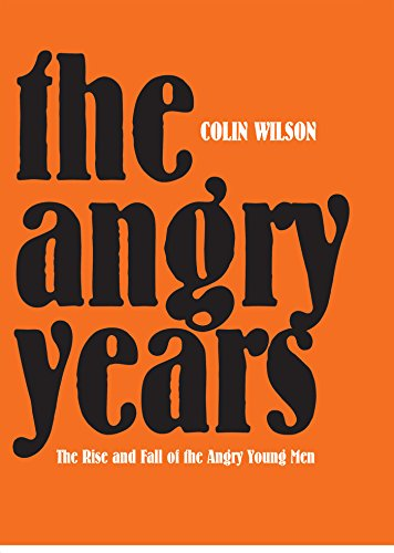 The Angry Years: The Rise and Fall of the Angry Young Men (English Edition)