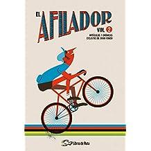 El Afilador Vol. 2: Artículos y crónicas ciclistas de gran fondo (Spanish Edition)