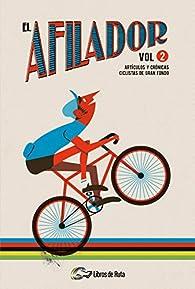 El Afilador Vol. 2: Artículos y crónicas ciclistas de gran fondo par  Varios autores
