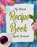 My Blank Recipe Book Lined Journal: Blank Recipe Book; Recipe Cookbook Journal; Lined, Ruled; Large 8x10; Empty Recipe Notebook Pages; Large 200+ ... Personal Use (Jim's Blank Book Journals)