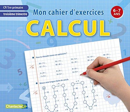 Mon cahier d'exercices CP troisième trimestre, calcul : 6-7ans