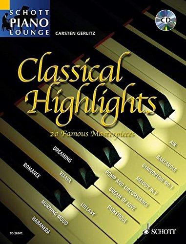 Classical Highlights: 20 beliebte Meisterwerke. Klavier. Ausgabe mit CD. (Schott Piano Lounge)