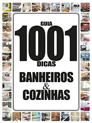 Guia 1001 Dicas Banheiros & Cozinhas 03 (Portuguese Edition)