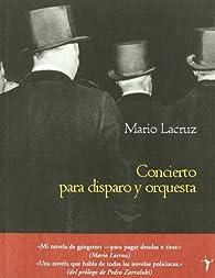 Concierto para dsparo y orquesta par Mario Lacruz
