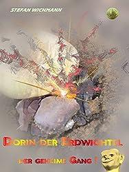 Dorin, der Erdwichtel: Der geheime Gang
