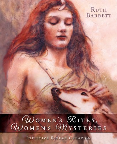 Women's Rites, Women's Mysteries: Intuitive Ritual Creation
