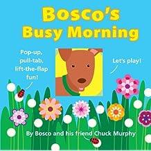 Bosco's Busy Morning by Chuck Murphy (2010-08-24)