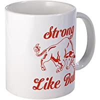 CafePress - Strong Like Bull - Unique