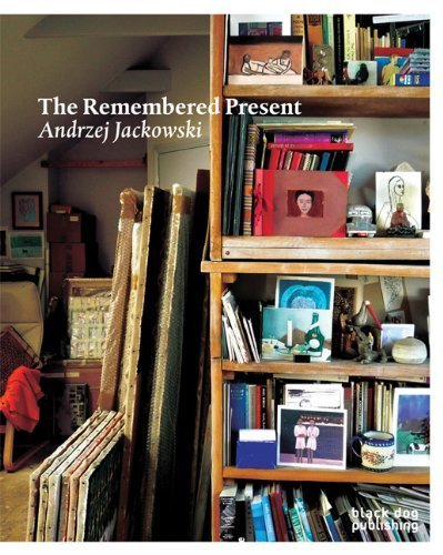 The Remembered Present: Andrzej Jackowski by Timothy Hyman, Gabriel Josopovici, Michael Tucker (2009) Hardcover