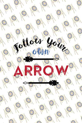 Follow Your Own Arrow: Archery Notebook Journal Composition Blank Lined Diary Notepad 120 Pages Paperback -