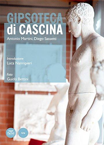 Gipsotecadi cascina. ediz. illustrata (arte) Antonio Martini