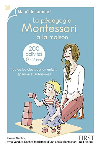 La pdagogie Montessori  la maison : 200 activits