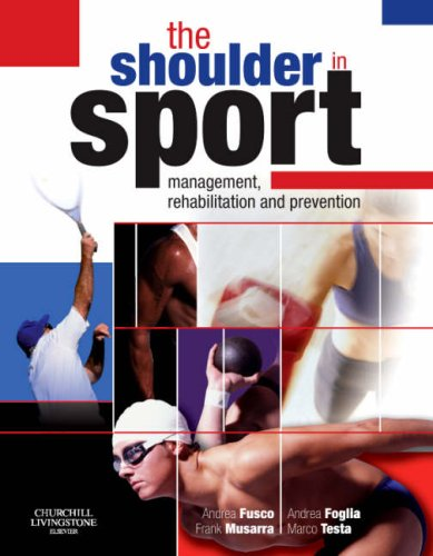 The Shoulder in Sport: Management, Rehabilitation and Prevention, 1e