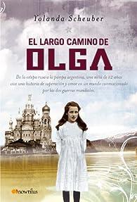 El largo camino de Olga par  Yolanda Scheuber de Lovaglio