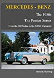 MERCEDES-BENZ, The 1950s Ponton Series: From the 180 Sedan to the 220SE Cabriolet