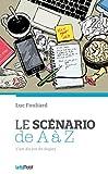 Le Scénario de A à Z (Guide du scénariste)