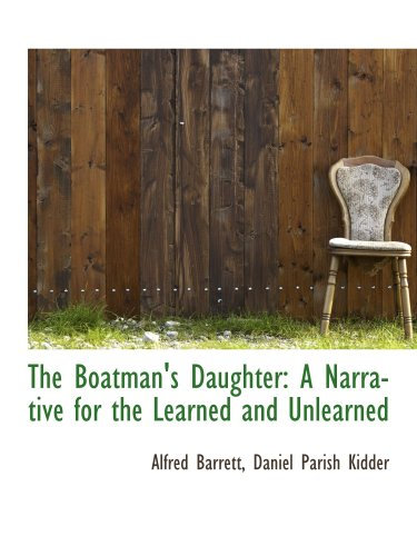 The Boatman's Daughter: A Narrative for the Learned and Unlearned