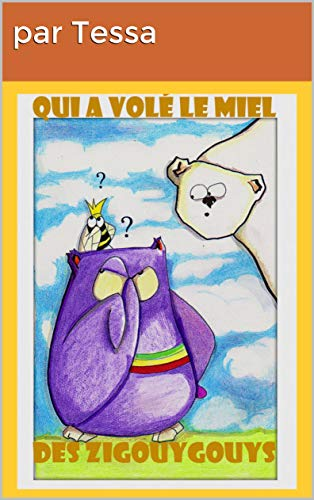 Qui a volé le miel des Zigouygouys French Edition