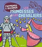 J'apprends à dessiner les princesses et les chevaliers