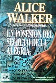En Posesión del Secreto de la Alegría par Alice Walker